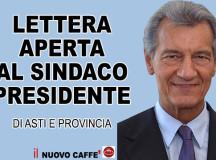 CARO SINDACO,ASTI E' IN DECLINO, LE COSE VANNO SEMPRE PEGGIO,DEVI MUOVERTI PRIMA CHE SIA TROPPO TARDI.. HAI VOLUTO ESSERE  IN COMUNE,PROVINCIA,BANCA,PARTITO,ANCI, VA BENE…MA ADESSO FAI QUALCOSA PER USCIRE  DALL'IMMOBILISMO CHE CI STRANGOLA. E' CHIARO CHE CI VUOLE UN PROGETTO DI AMPIO RESPIRO. EBBENE  QUESTO PROGETTO ESISTE, CHIARO CONCRETO E VINCENTE..