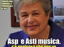 """ANGELA QUAGLIA: QUALCHE DOMANDA SU ASTI MUSICA TARGATO ASP.  SI ANNUNCIANO DURE POLEMICHE PER IL """"MODO"""" IN CUI SI INTENDE ATTUARE  LA MANIFESTAZIONE ."""